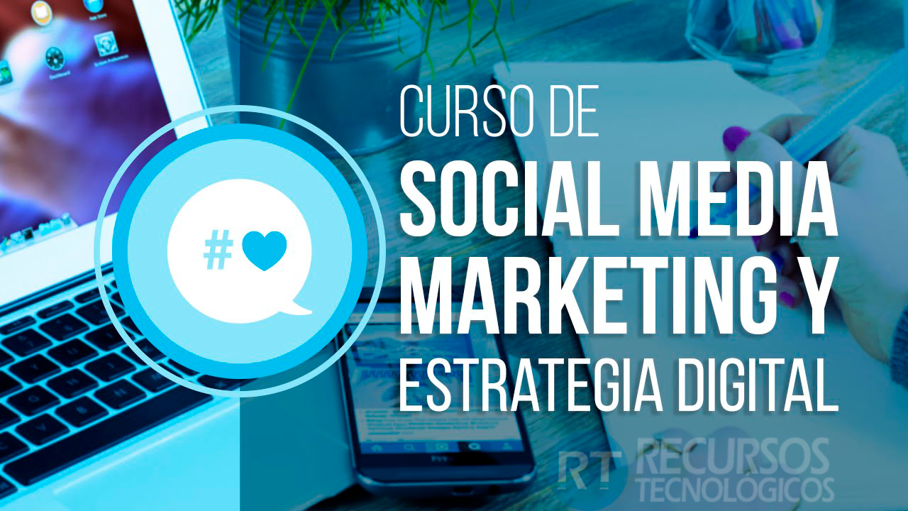 Curso de Social Media Management y Estrategia Digital